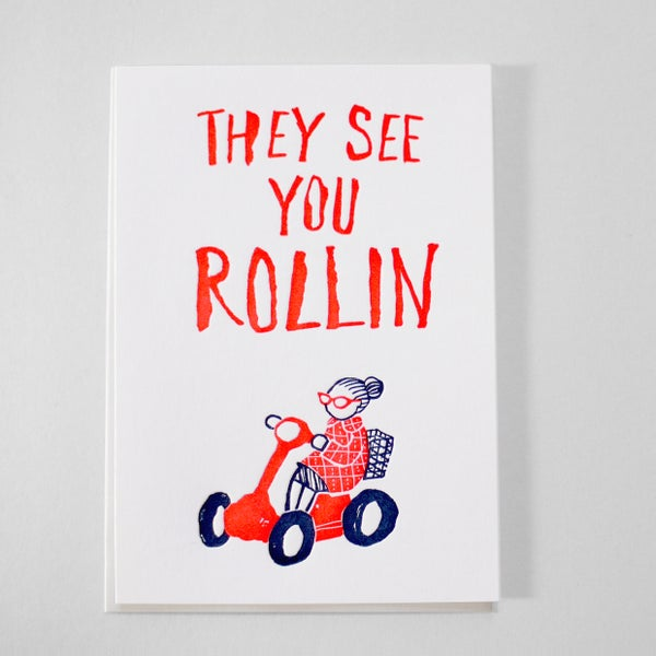 Image of They see you Rolling - for any rocking occasion - NEON