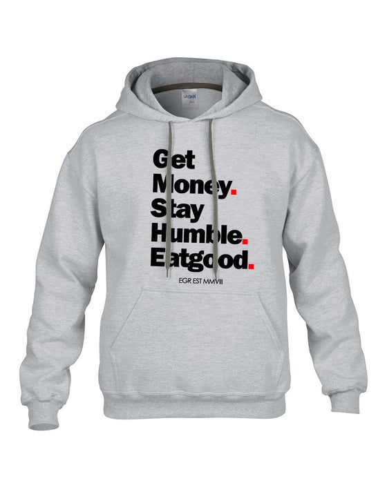 Image of Get Money Stay Humble Eatgood Hoody