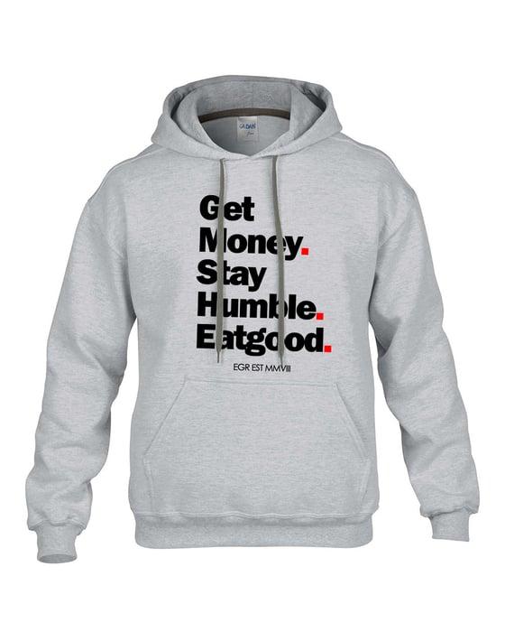 Image of Get Money Stay Humble Eatgood Hoody