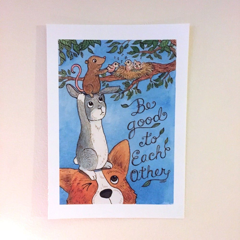 Image of Be Good to Each Other print
