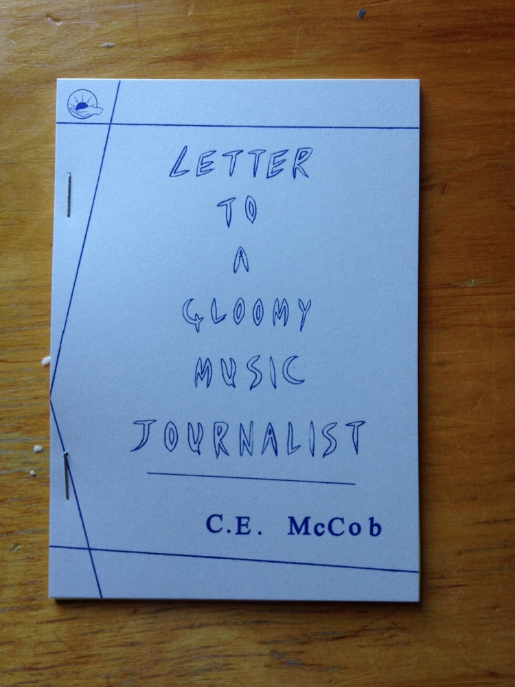 Image of C.E. MCCOB <br> 'Letter To A Gloomy Music Journalist'