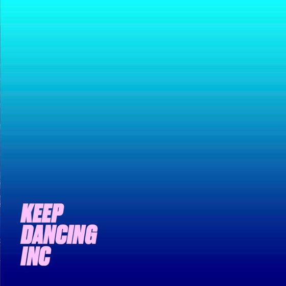 "Image of Keep Dancing Inc - Limited Edition 7"" Vinyl"