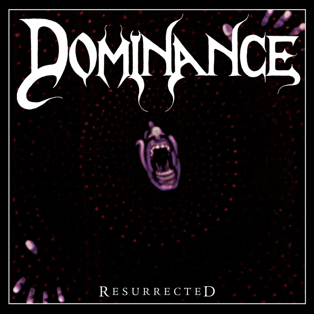Image of DOMINANCE - Resurrected