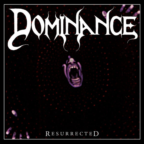 Image of DOMINANCE - Resurrected