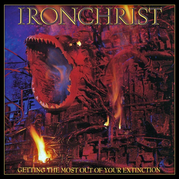 Image of IRONCHRIST - Getting The Most Out Of Your Extinction (Deluxe Edition)
