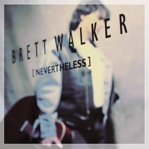 Image of BRETT WALKER - Nevertheless