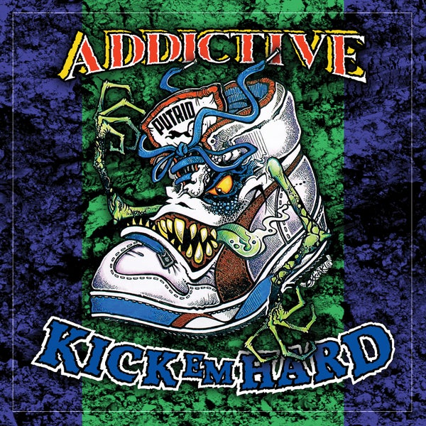 Image of ADDICTIVE - Kick 'Em Hard (Rebooted Edition)