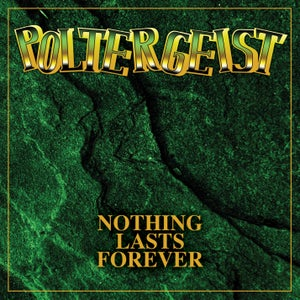 Image of POLTERGEIST - Nothing Lasts Forever (Deluxe Edition)
