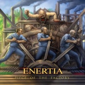 Image of ENERTIA - Piece Of The Factory