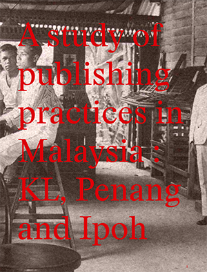 Image of A Study of Publishing Practices in Malaysia: KL, Penang and Ipoh