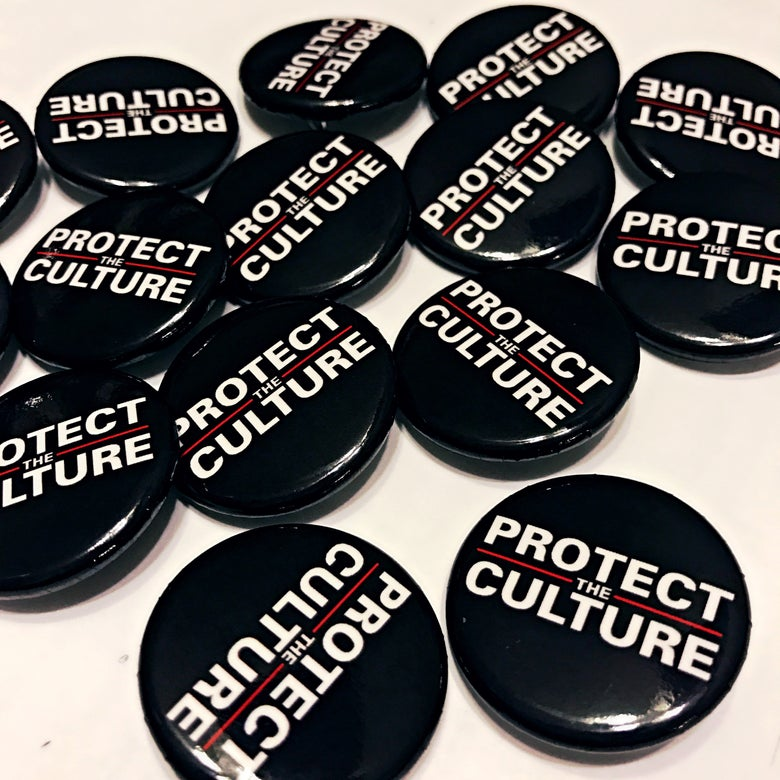 Image of Protect the Culture Button