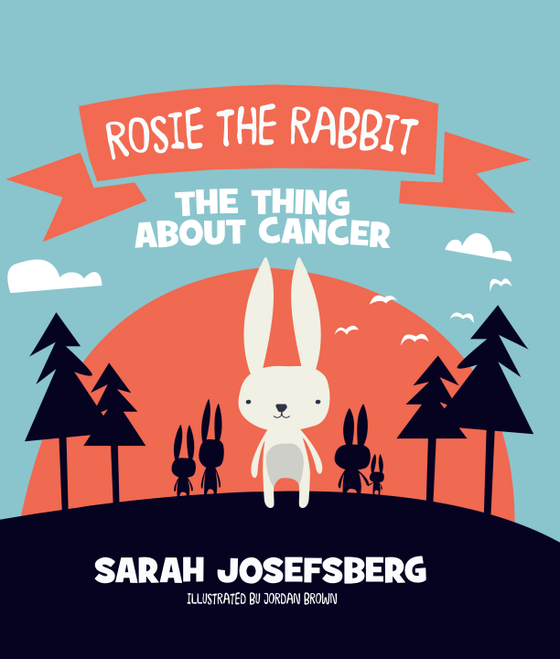 Image of Rosie The Rabbit: The Thing About Cancer