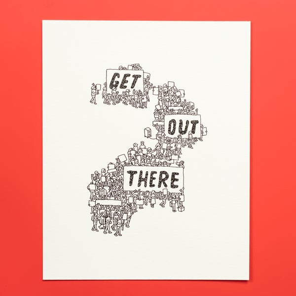 """Image of """"Get Out There"""" Print"""