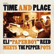 "Image of Eli ""Paperboy"" Reed meets The Pepper Pots ""Time and Place"" CD + DVD"