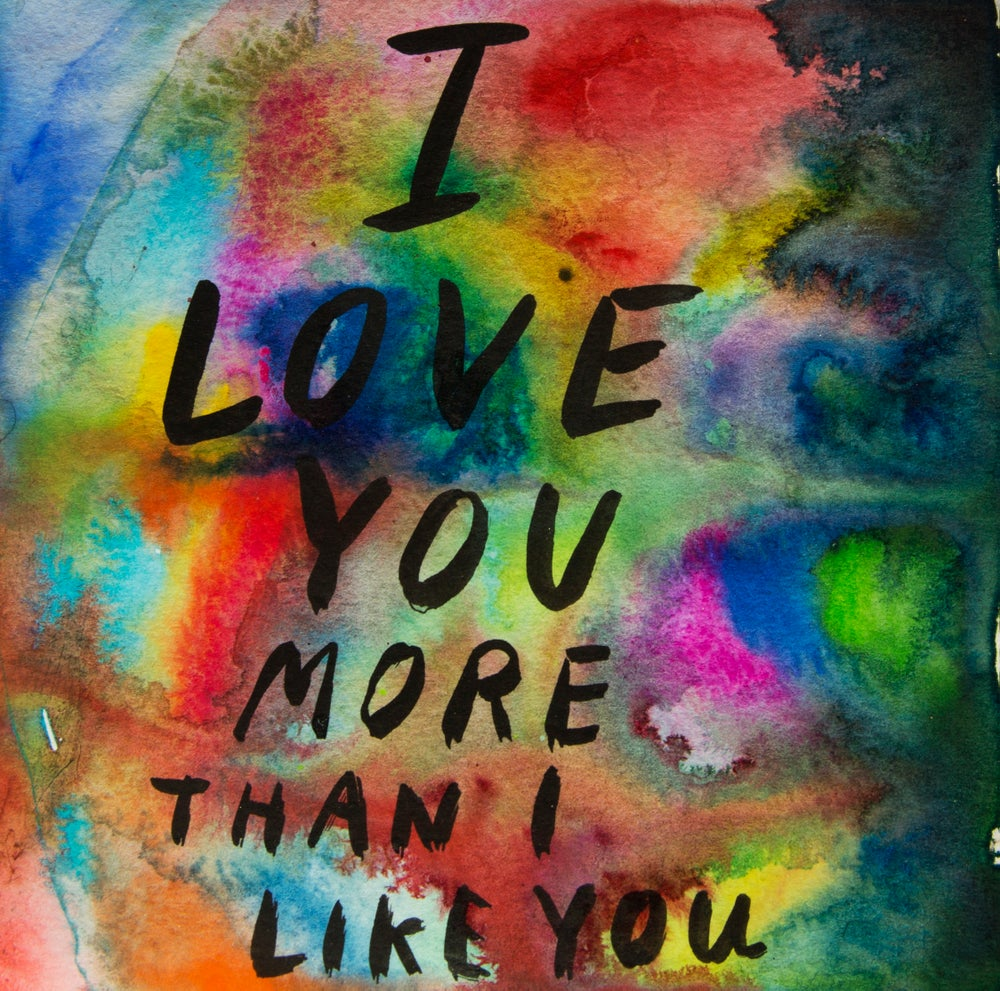 Image of I Love You More Than I Like You 2