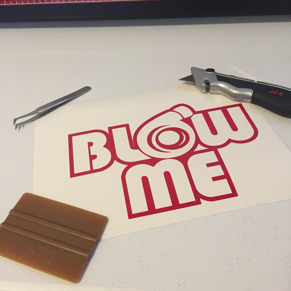 Image of 6x4 blow me decal
