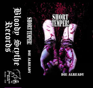 "Image of SHORT TEMPER ""Die Already"" cassette"