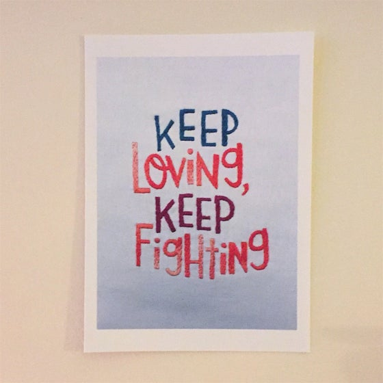 Image of Keep Loving, Keep Fighting print