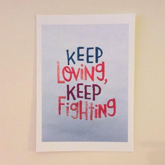 Image of Keep Loving, Keep Fighting print
