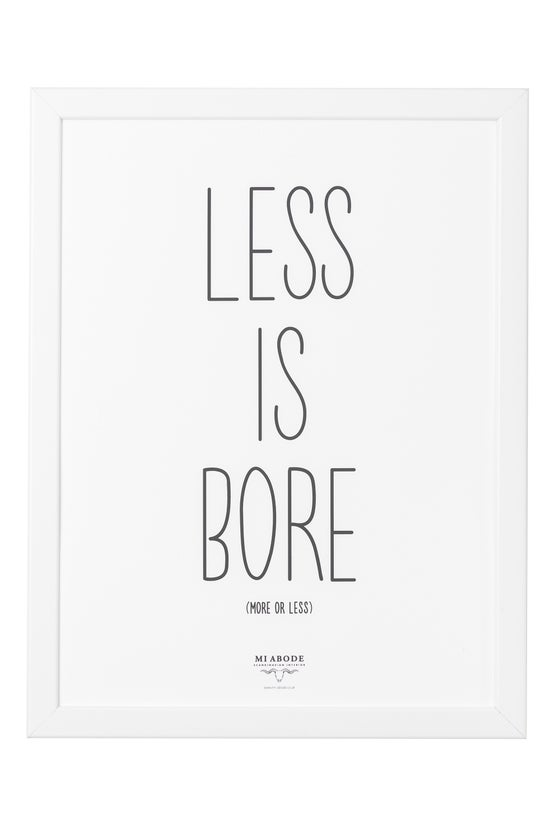 Image of Less Is Bore - Black Frame