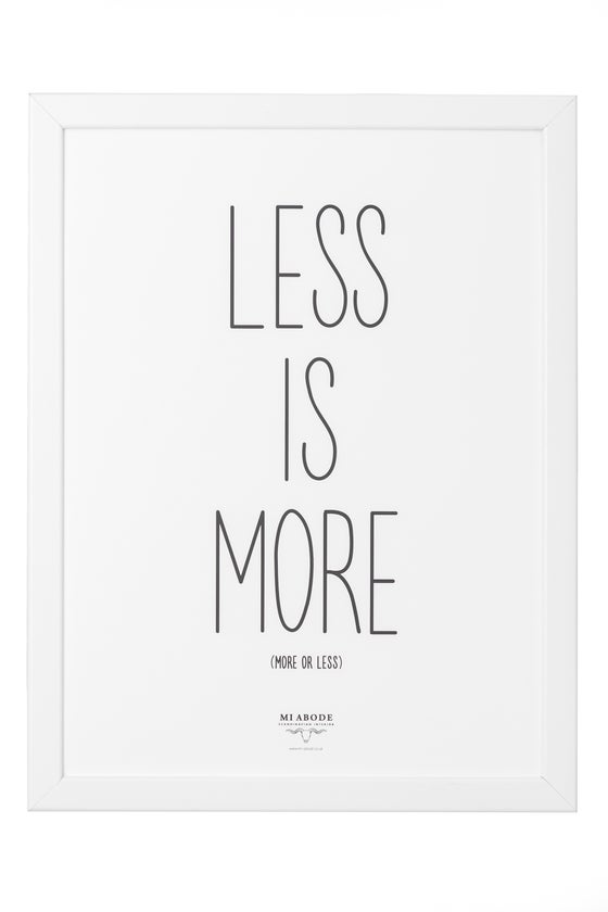 Image of LESS IS MORE - Black Frame