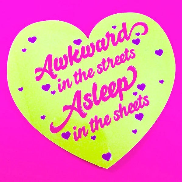 Image of Awkward in the Streets Asleep in the Sheets Sticker