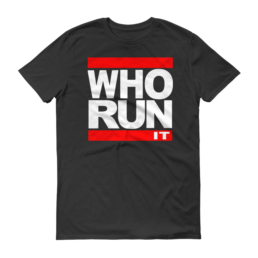 "Image of Black ""Who Run It"" Tee"