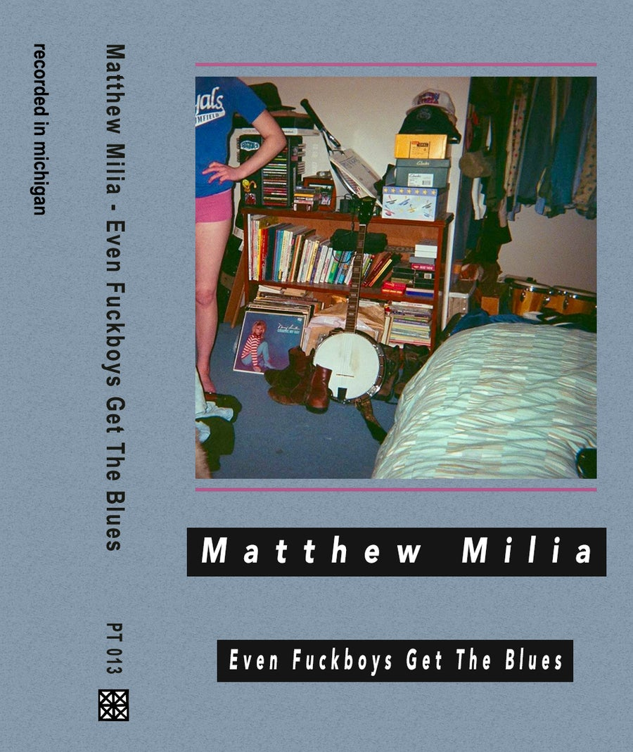 Image of Matthew Milia - Even Fuckboys Get The Blues