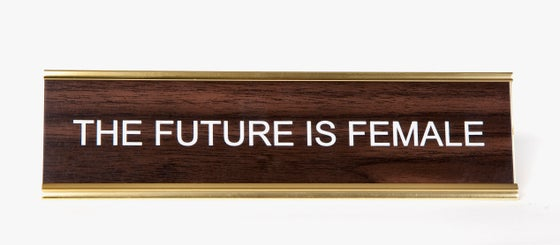 Image of The Future is Female Nameplate