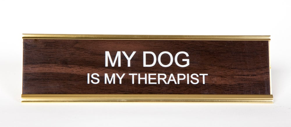 Image of My Dog is my Therapist Nameplate