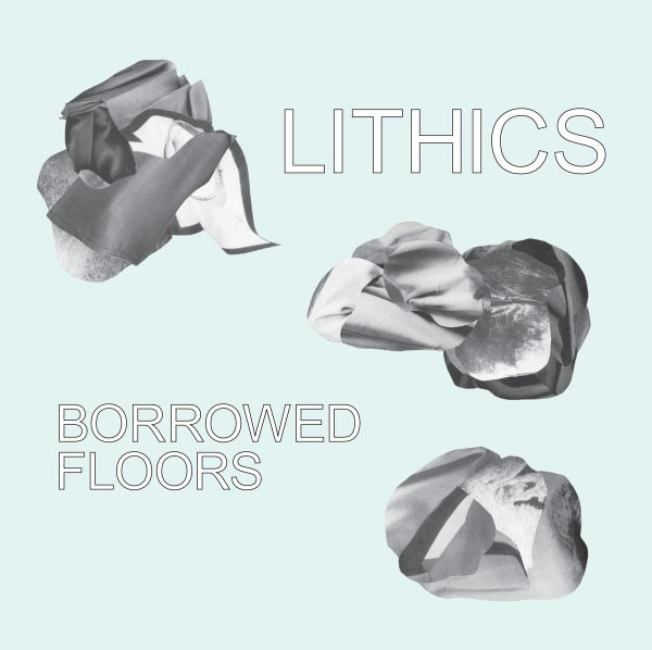 Image of Lithics - Borrowed Floors (CASS)