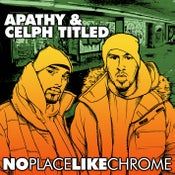 Image of Apathy + Celph Titled - No Place Like Chrome CD
