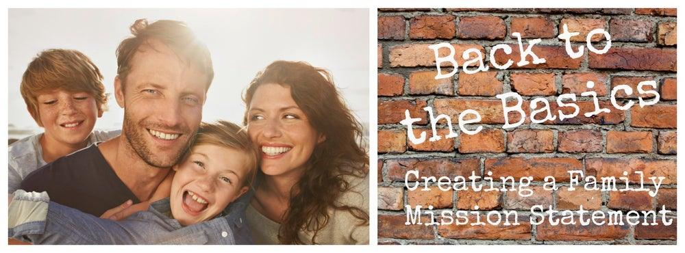 Image of Back to the Basics - Creating a Family Mission Statement
