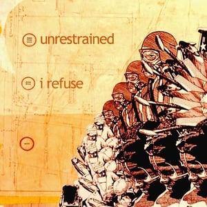 "Image of Unrestrained/I Refuse Split 7"""