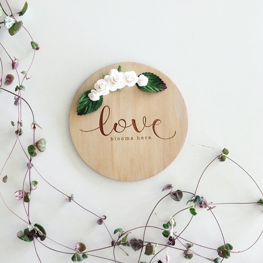 Image of Etched timber plaque | Love blooms here