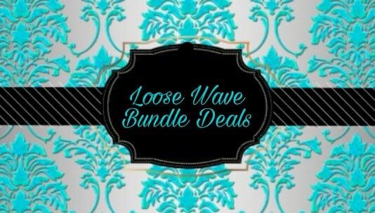 Image of Loose Wave Bundle Deal