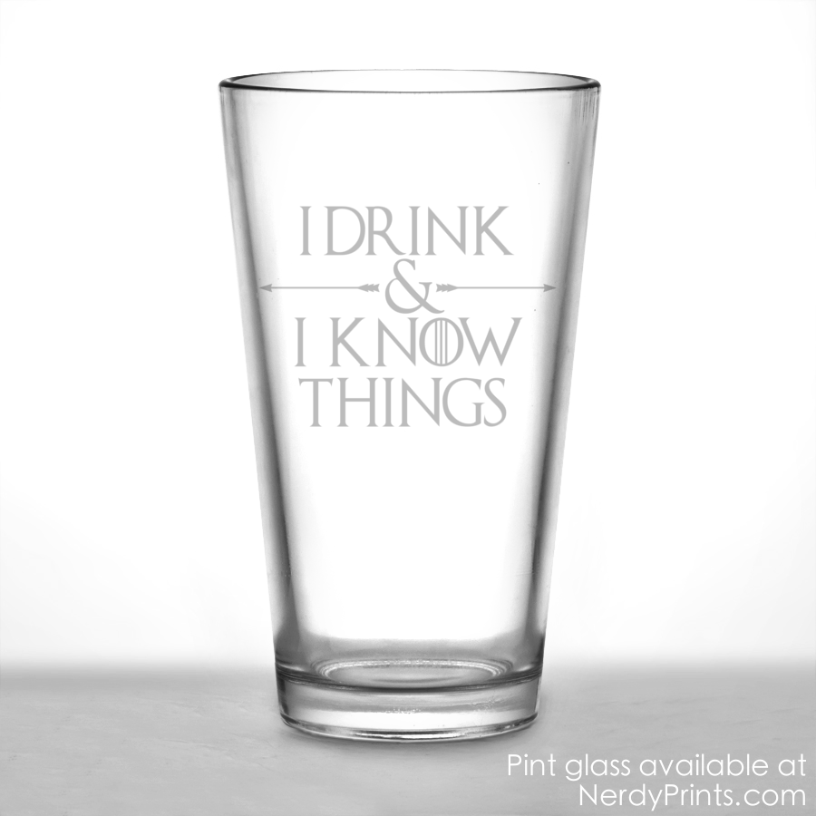 "Image of Game of Thrones Inspired Pint Glass - ""I Drink and I Know Things"""