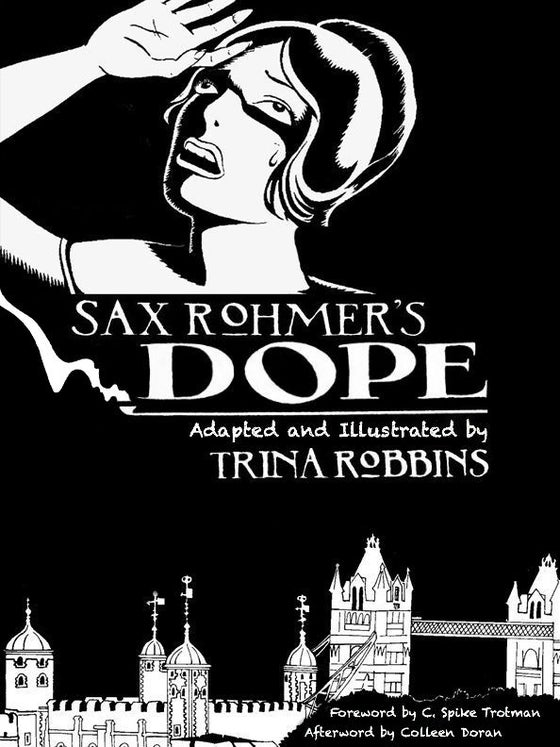 Image of Sax Rohmer's DOPE by Trina Robbins