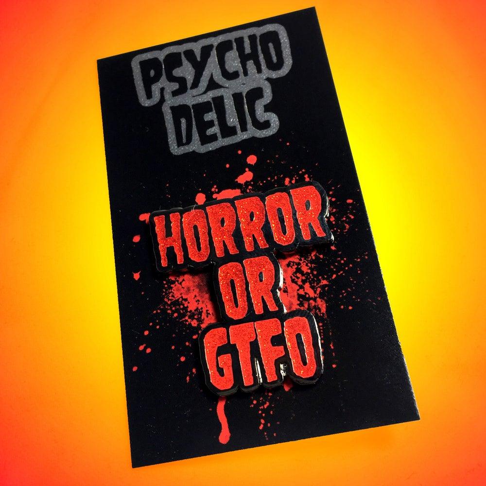 Horror Or GTFO GLITTER (Enamel Pin)