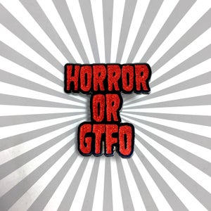 Image of Horror or GTFO Pin