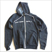 Image of The Don't Worry About It Hoodie-NEW!