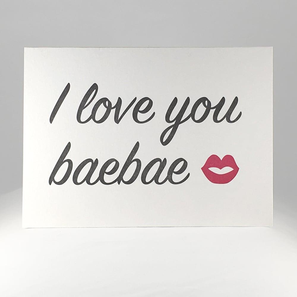 Image of I love you baebae