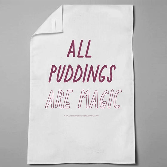 Image of All Pudding is Magic Tea Towel