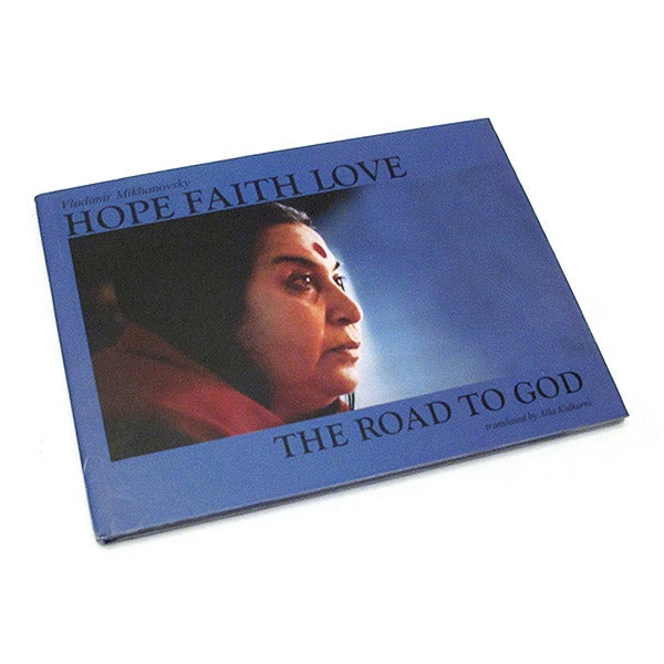 Image of Hope Faith Love, the Road to God, Vladimir Mikhanovsky