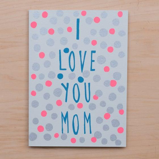 Image of I Love You Mom