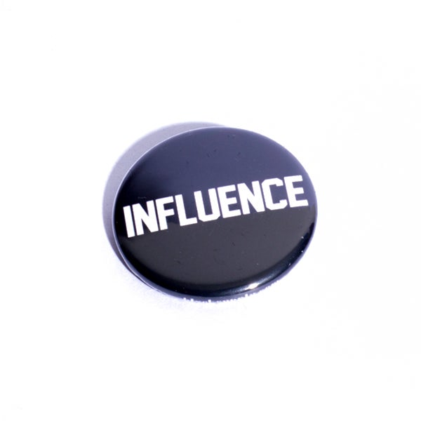 Image of Influence Pin Back Button