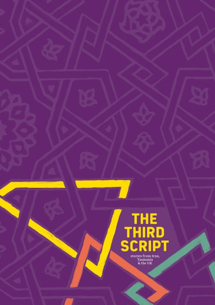 Image of The Third Script, short stories from Iran, Tasmania and the UK