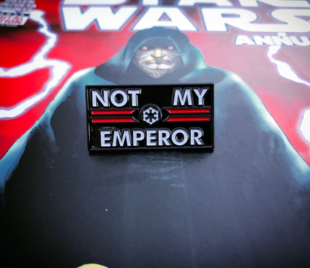Not My Emperor Pin