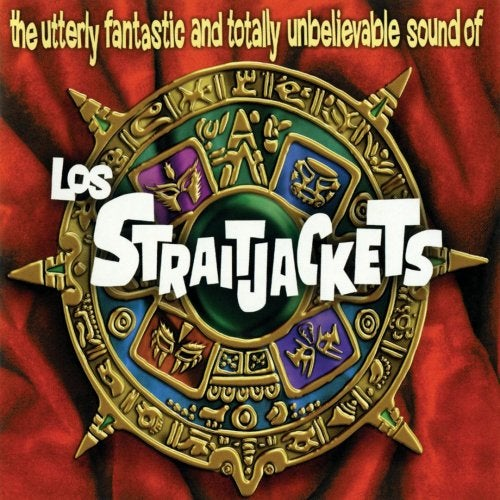 Image of THE UTTERLY FANTASTIC AND TOTALLY UNBELIEVABLE SOUND OF LOS STRAITJACKETS CD