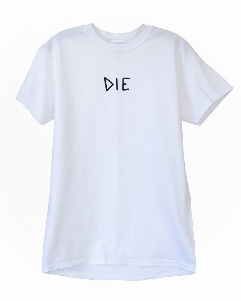 "Image of White ""DIE"" Tee"